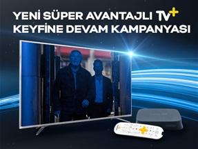 Yeni Süper Avantajlı TV+ Keyfine Devam Kampanyası