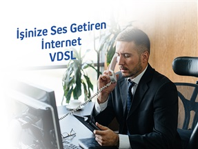 İşinize Ses Getiren İnternet Kampanyası VDSL