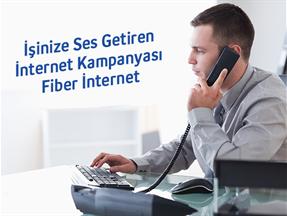İşinize Ses Getiren İnternet Kampanyası-Fiber